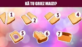 TESTS. Kā tu griez maizi, tas daudz pastāsta par personību!