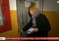 VIDEO: Vai slēpti privatizē Jelgavas tirgu?